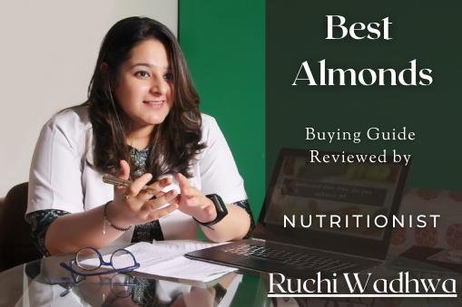 Nutritionist Ruchi Wadhwa's Take On Choosing Almonds