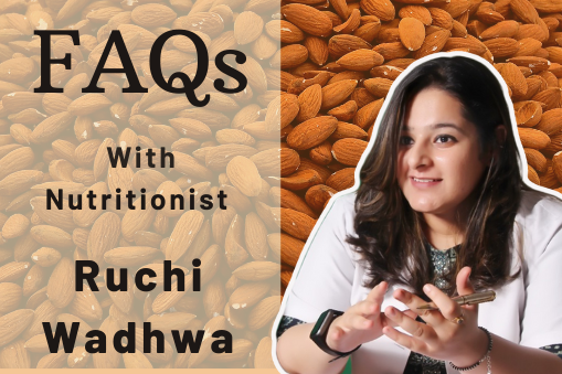 Answers to FAQs by Nutritionist Ruchi Wadhwa
