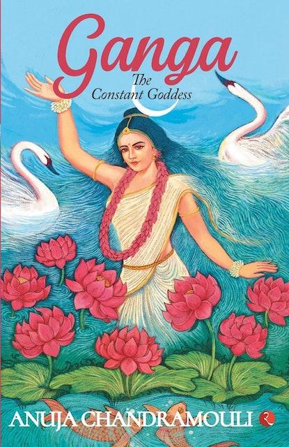 Anuja Chandramouli Ganga: The Constant Goddess 1