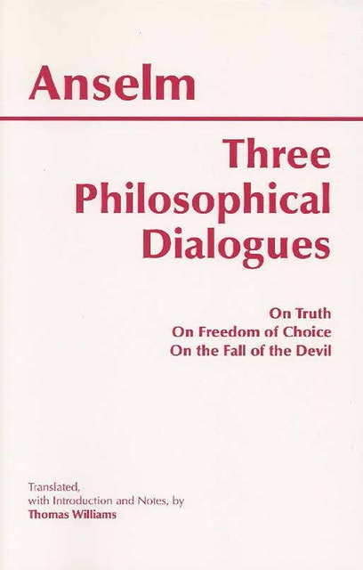 Anselm and Thomas Williams Three Philosophical Dialogues 1