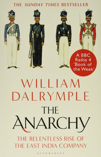 William Darlymple The Anarchy: The Relentless Rise of the East India Company 1