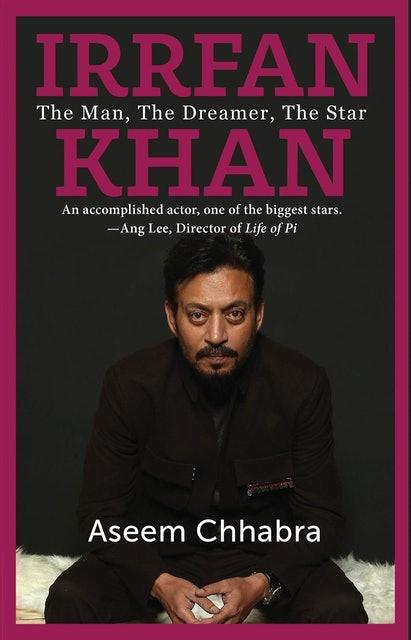 Aseem Chhabra Irrfan Khan: The Man, The Dreamer, The Star 1