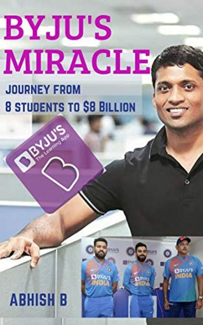 Abhish B BYJU's Miracle: From 8 Students to $8 Billion 1